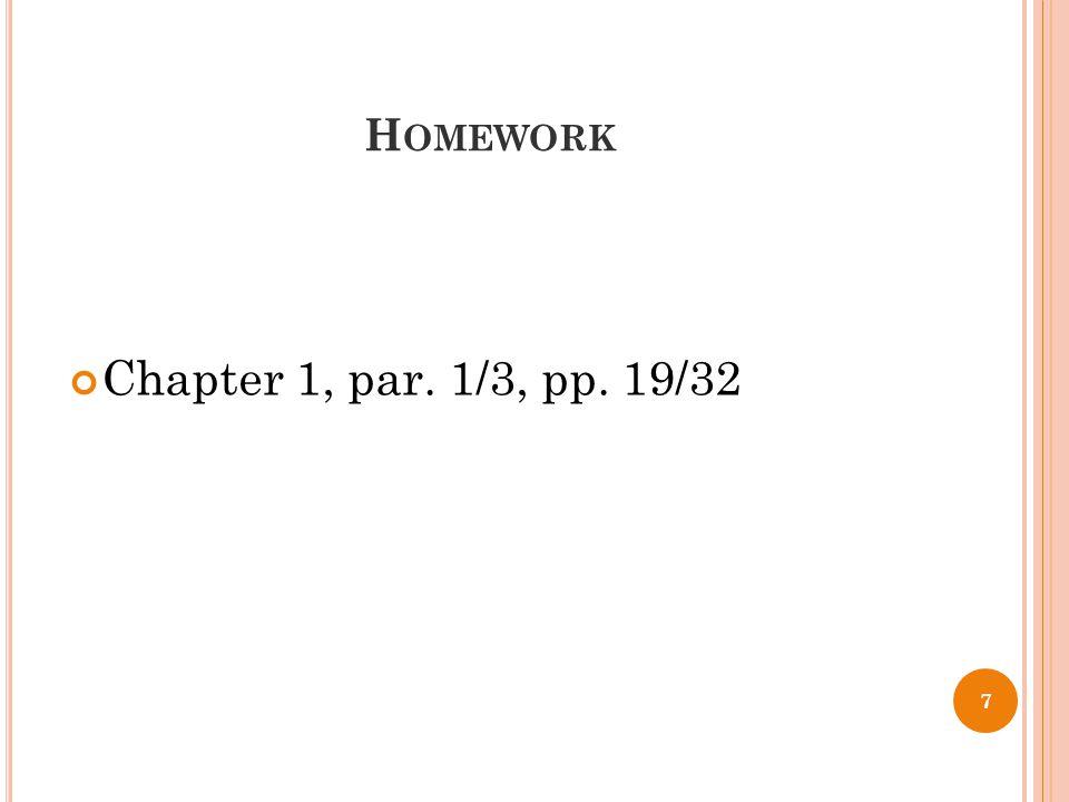 H OMEWORK Chapter 1, par. 1/3, pp. 19/32 7