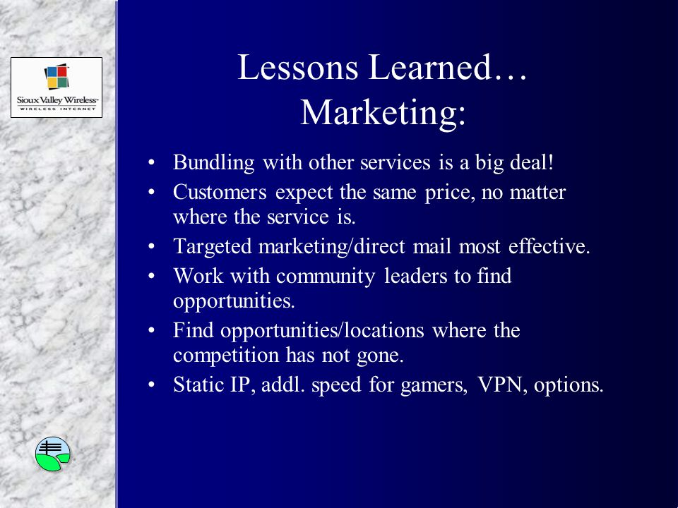 Lessons Learned… Marketing: Bundling with other services is a big deal.