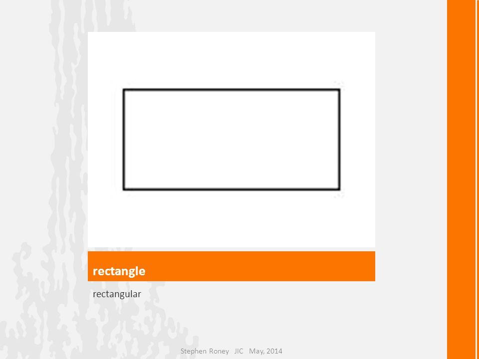 rectangle rectangular Stephen Roney JIC May, 2014