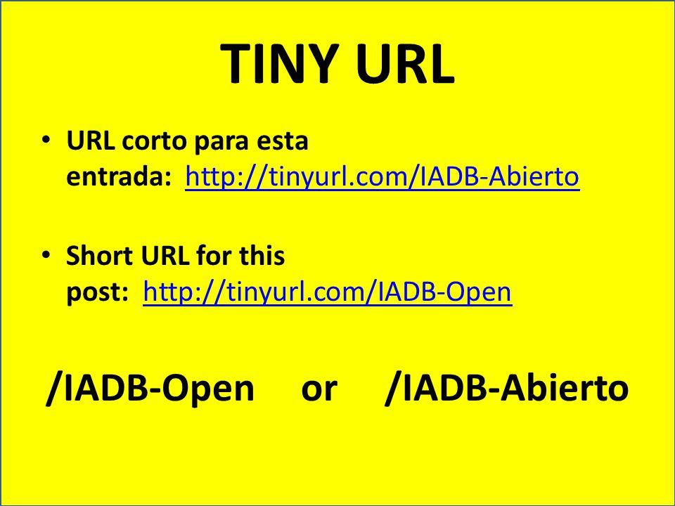 TINY URL URL corto para esta entrada: http://tinyurl.com/IADB-Abiertohttp://tinyurl.com/IADB-Abierto Short URL for this post: http://tinyurl.com/IADB-Openhttp://tinyurl.com/IADB-Open /IADB-Open or /IADB-Abierto