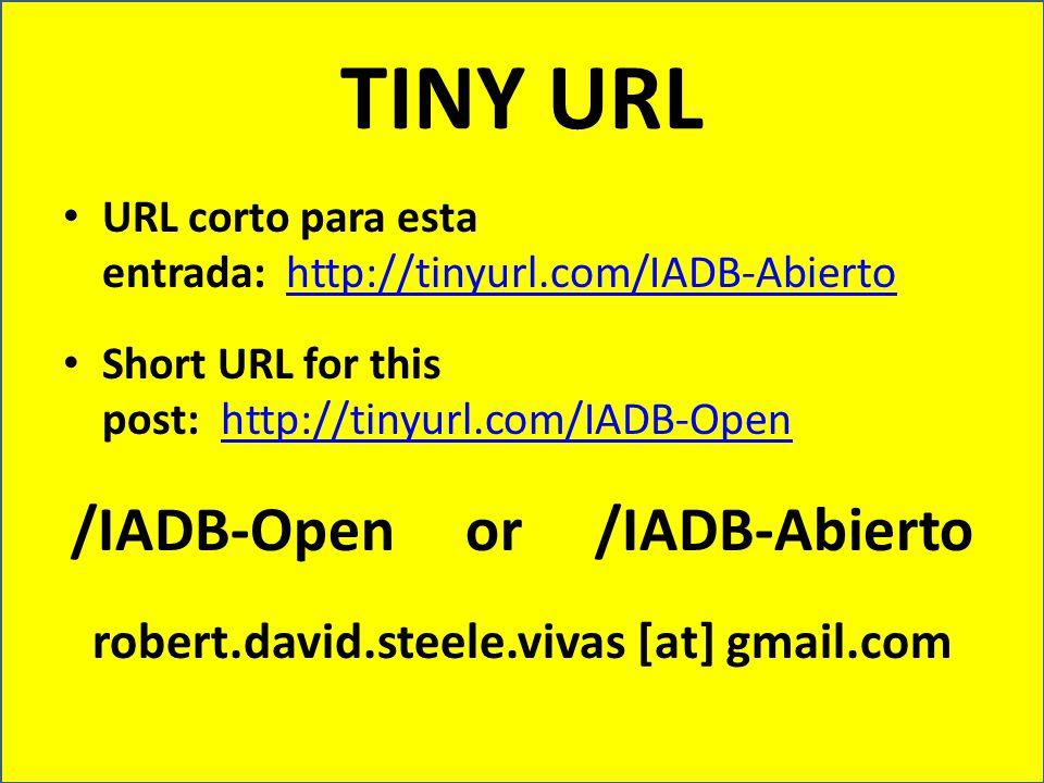 TINY URL URL corto para esta entrada: http://tinyurl.com/IADB-Abiertohttp://tinyurl.com/IADB-Abierto Short URL for this post: http://tinyurl.com/IADB-