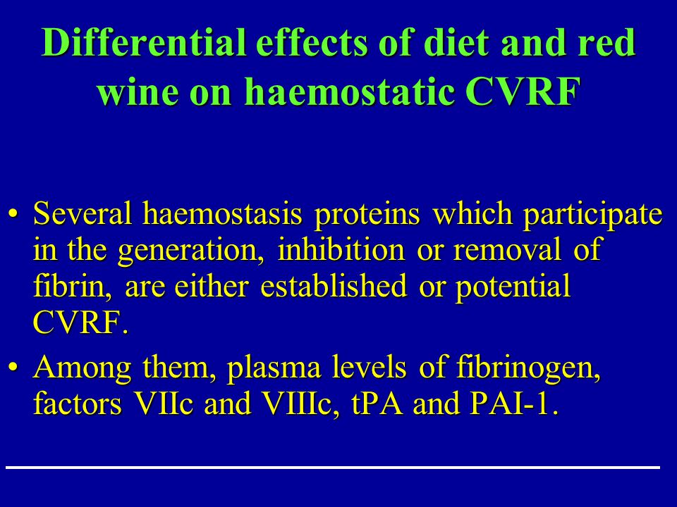 Differential effects of diet and red wine on haemostatic CVRF Several haemostasis proteins which participate in the generation, inhibition or removal