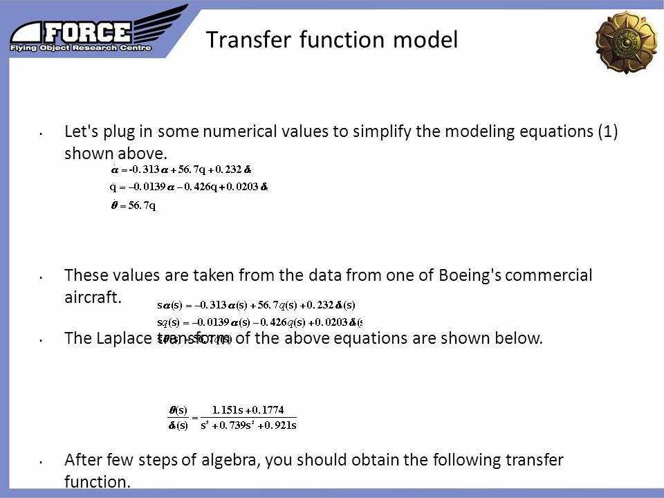 Transfer function model Let's plug in some numerical values to simplify the modeling equations (1) shown above. These values are taken from the data f