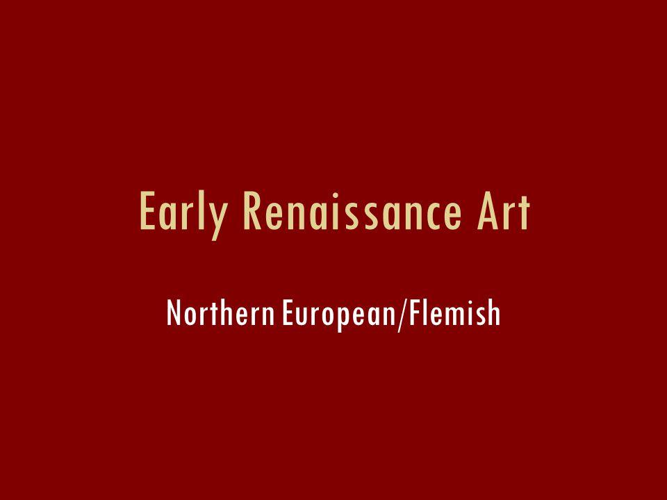 Early Renaissance Art Northern European/Flemish