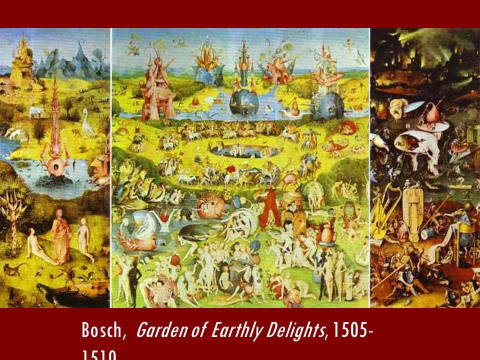 Bosch, Garden of Earthly Delights, 1505- 1510