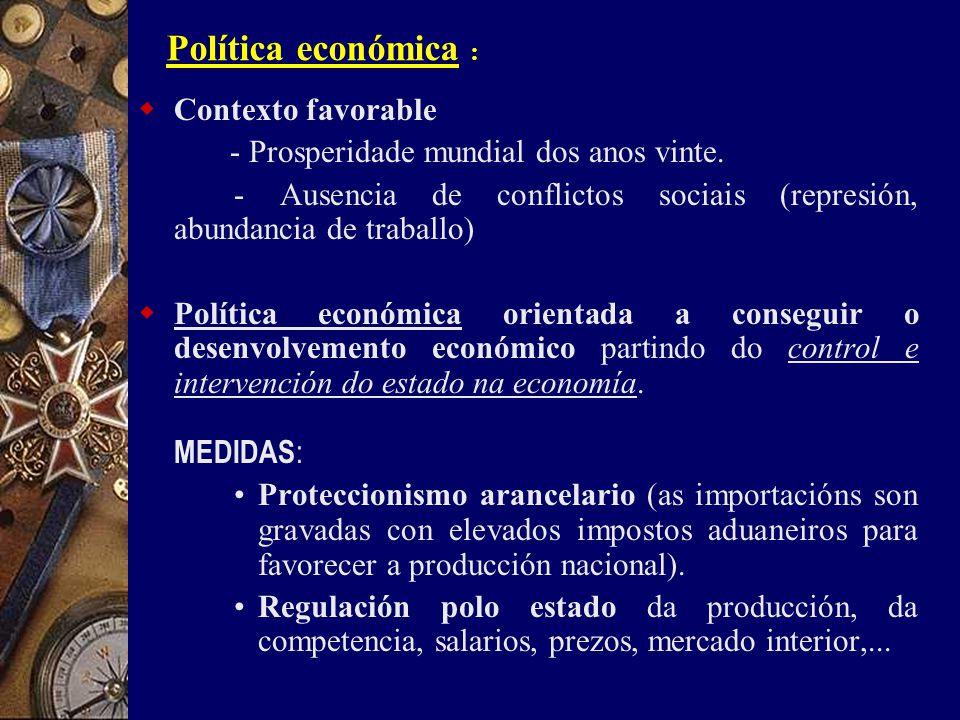 Política económica :  Contexto favorable - Prosperidade mundial dos anos vinte.