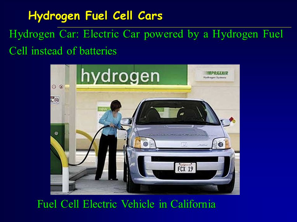Hydrogen Car: Electric Car powered by a Hydrogen Fuel Cell instead of batteries Fuel Cell Electric Vehicle in California Hydrogen Fuel Cell Cars