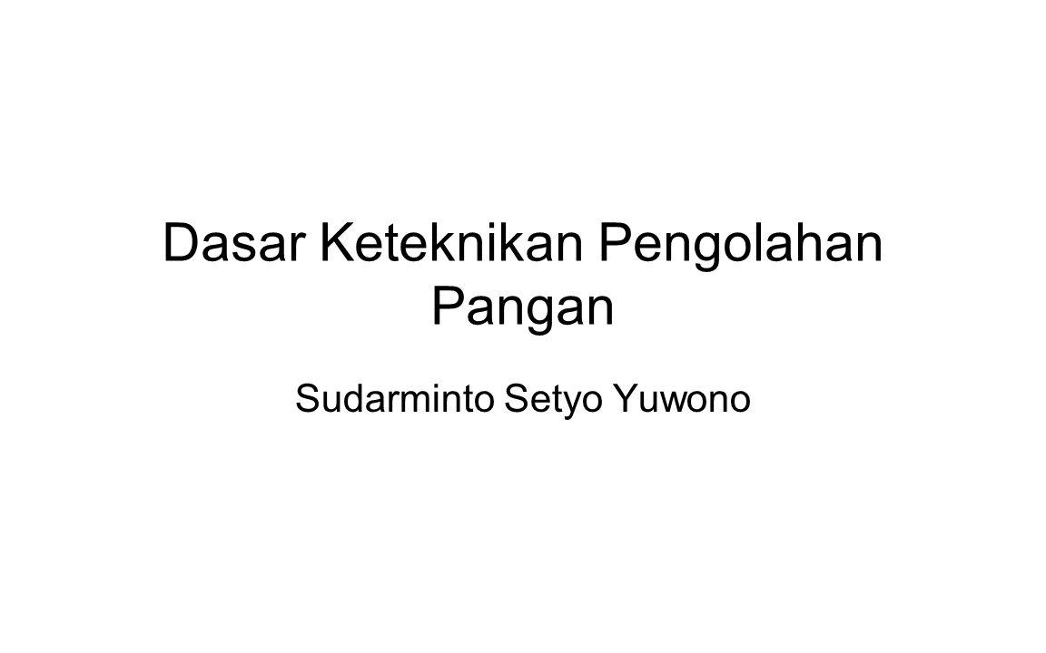 Dasar Keteknikan Pengolahan Pangan Sudarminto Setyo Yuwono