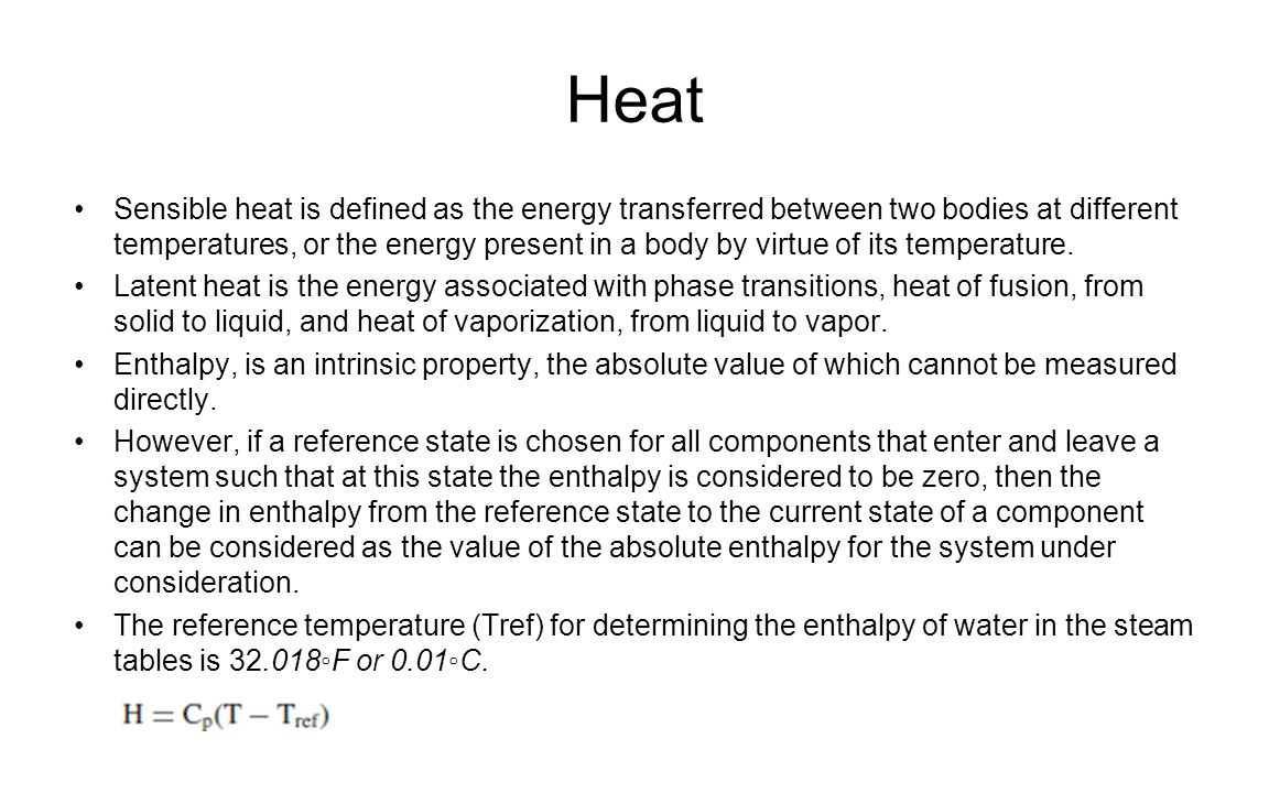 Heat Sensible heat is defined as the energy transferred between two bodies at different temperatures, or the energy present in a body by virtue of its