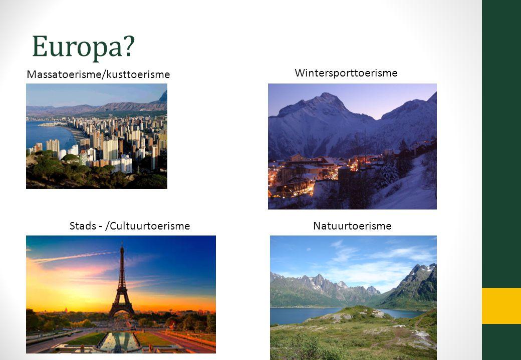 Europa Massatoerisme/kusttoerisme Wintersporttoerisme Stads - /CultuurtoerismeNatuurtoerisme