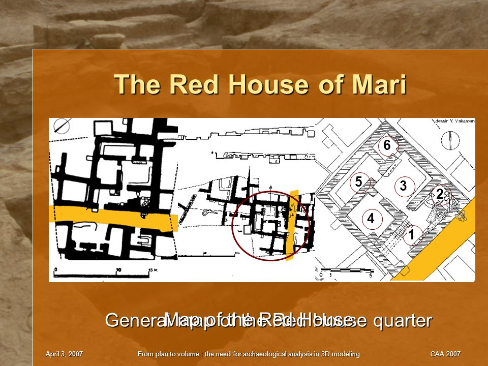 April 3, 2007From plan to volume : the need for archaeological analysis in 3D modelingCAA 2007 General map of the Red House quarter The Red House of M