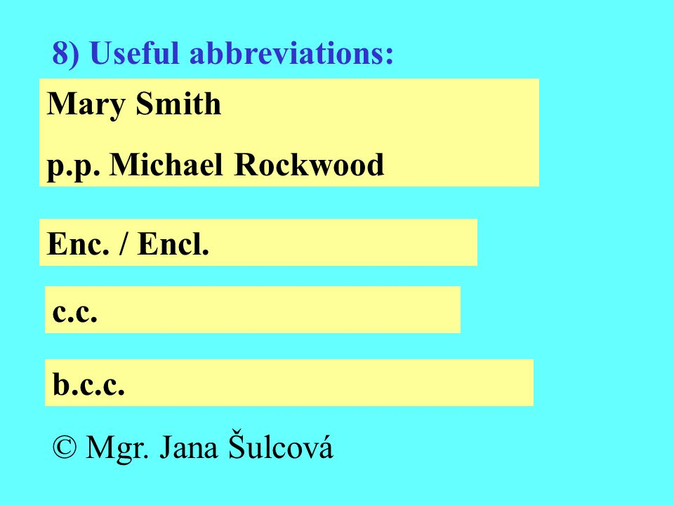 8) Useful abbreviations: Mary Smith p.p. Michael Rockwood Enc.
