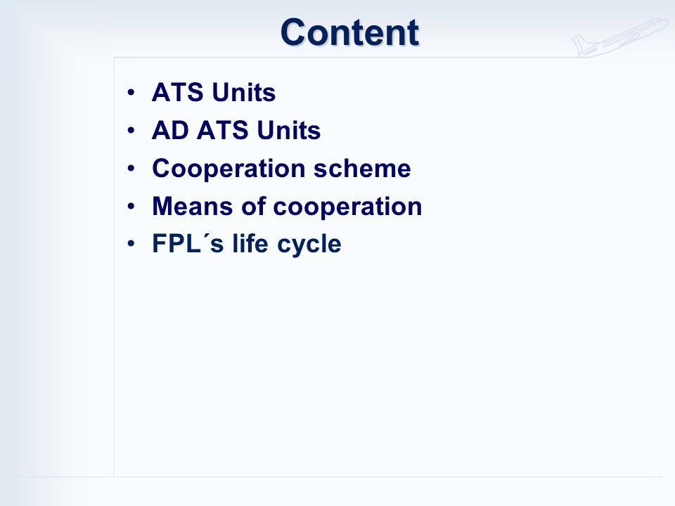 Content ATS Units AD ATS Units Cooperation scheme Means of cooperation FPL´s life cycle