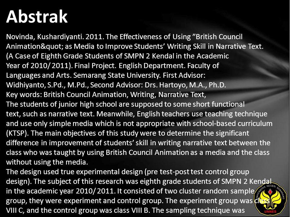 "Abstrak Novinda, Kushardiyanti. 2011. The Effectiveness of Using ""British Council Animation"" as Media to Improve Students' Writing Skill in Narra"
