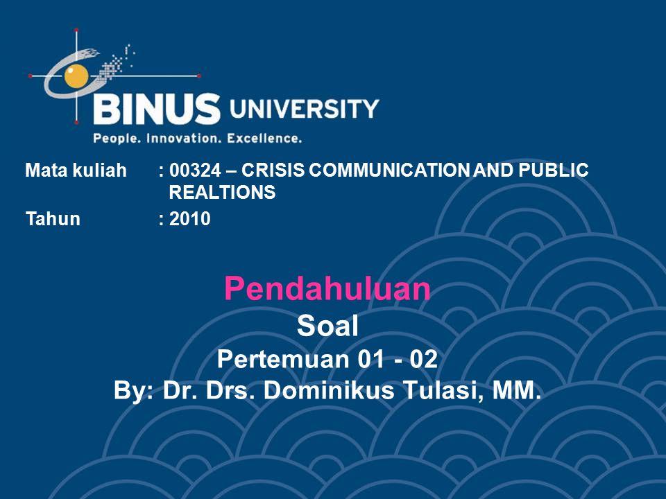 Pendahuluan Soal Pertemuan 01 - 02 By: Dr. Drs. Dominikus Tulasi, MM.