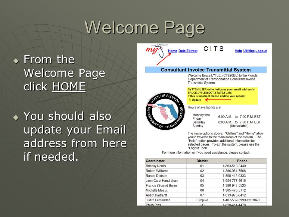 Welcome Page  From the Welcome Page click HOME  You should also update your Email address from here if needed.