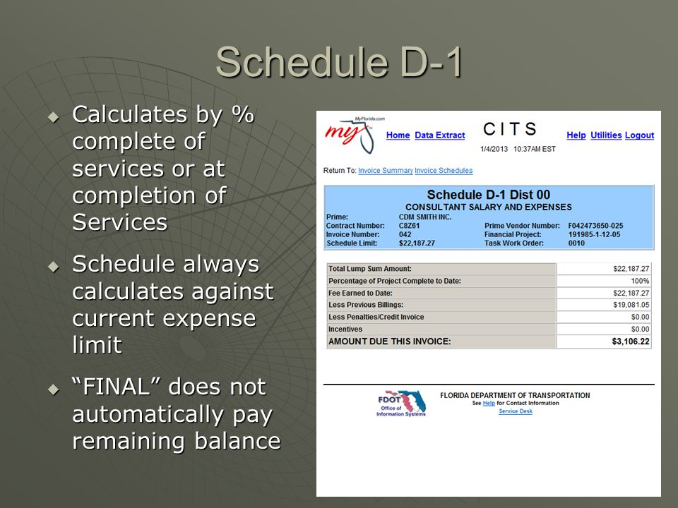 "Schedule D-1  Calculates by % complete of services or at completion of Services  Schedule always calculates against current expense limit  ""FINAL"""