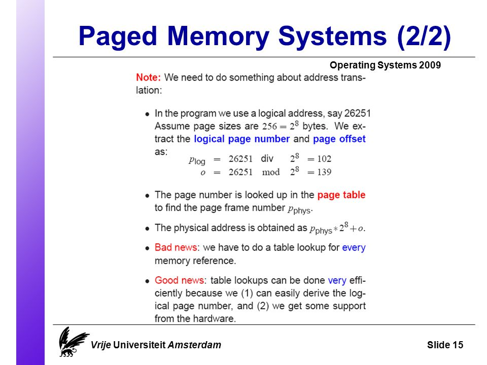 Paged Memory Systems (2/2) Operating Systems 2009 Vrije Universiteit AmsterdamSlide 15