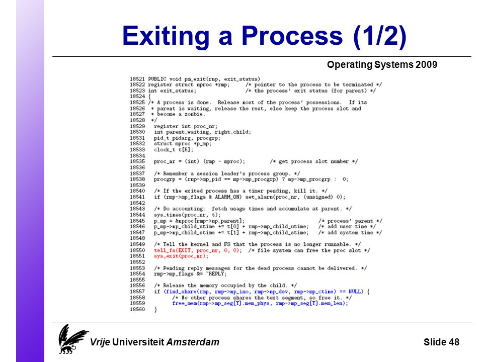 Exiting a Process (1/2) Operating Systems 2009 Vrije Universiteit AmsterdamSlide 48