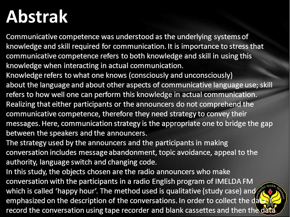 Abstrak Communicative competence was understood as the underlying systems of knowledge and skill required for communication.