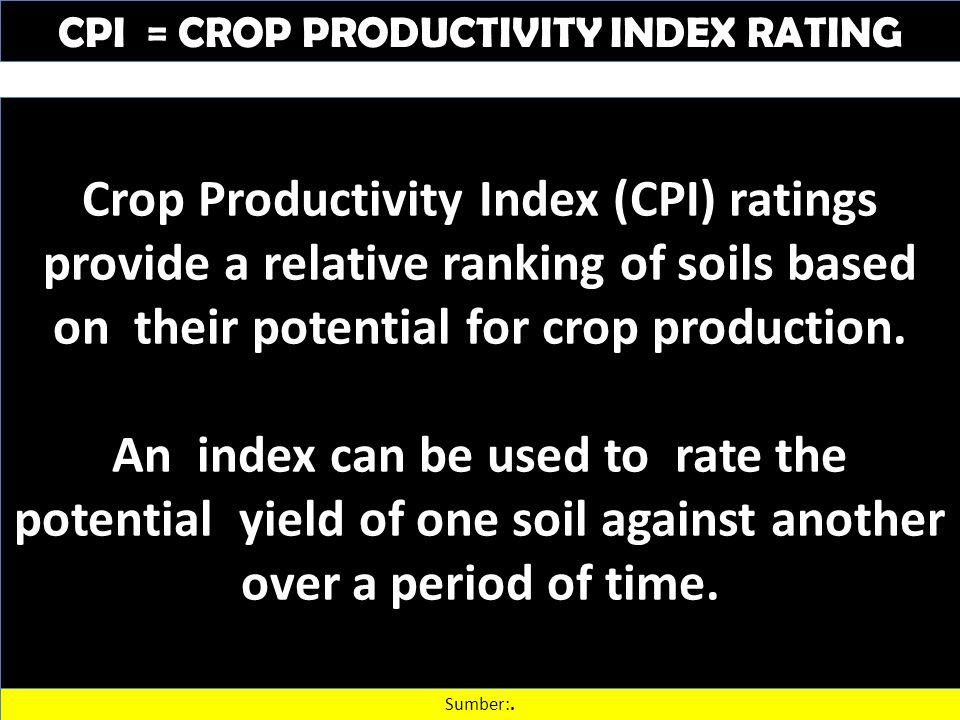CPI = CROP PRODUCTIVITY INDEX RATING Sumber:.