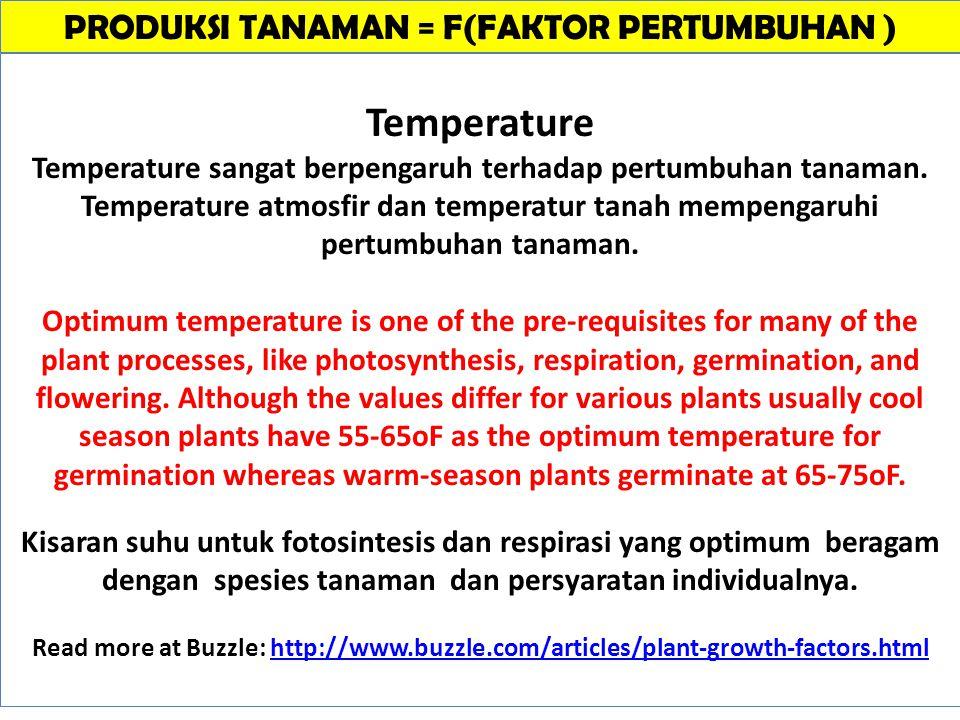 Temperature Temperature sangat berpengaruh terhadap pertumbuhan tanaman.