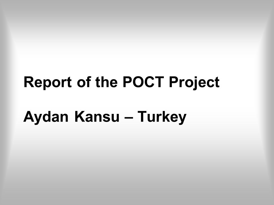Report of the POCT Project Aydan Kansu – Turkey