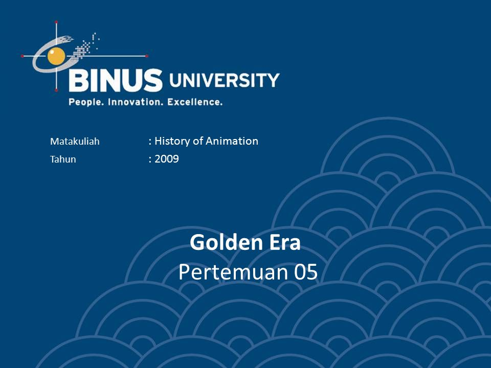 Golden Era Pertemuan 05 Matakuliah : History of Animation Tahun : 2009
