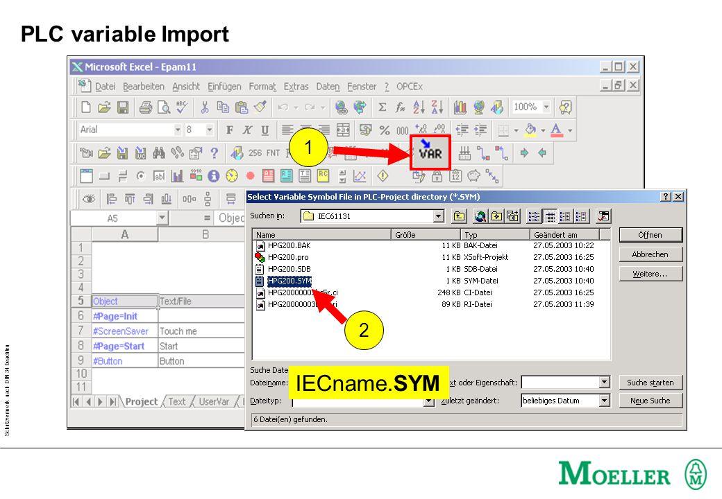 Schutzvermerk nach DIN 34 beachten PLC variable Import 1 2 IECname.SYM