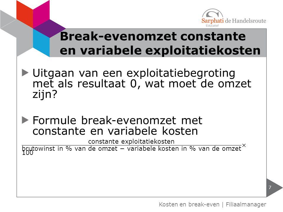 Kosten en break-even | Filiaalmanager Break-evenomzet constante en variabele exploitatiekosten 7
