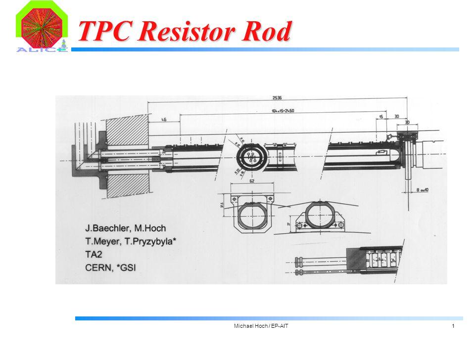 Michael Hoch / EP-AIT1 TPC Resistor Rod