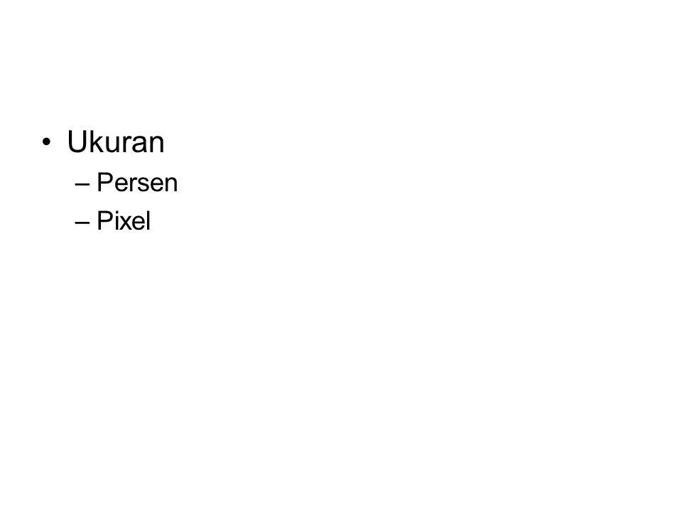 Ukuran –Persen –Pixel