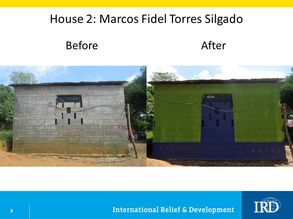 3 House 2: Marcos Fidel Torres Silgado BeforeAfter