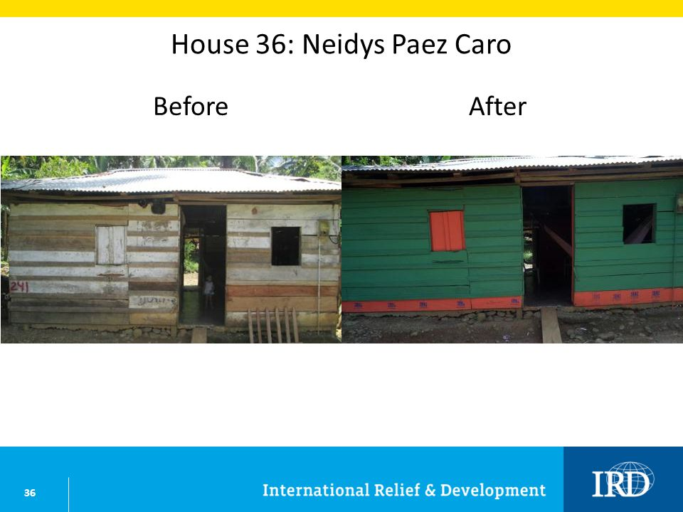36 House 36: Neidys Paez Caro BeforeAfter
