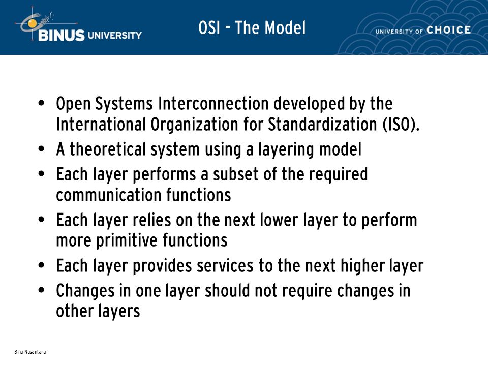 Bina Nusantara OSI - The Model Open Systems Interconnection developed by the International Organization for Standardization (ISO).