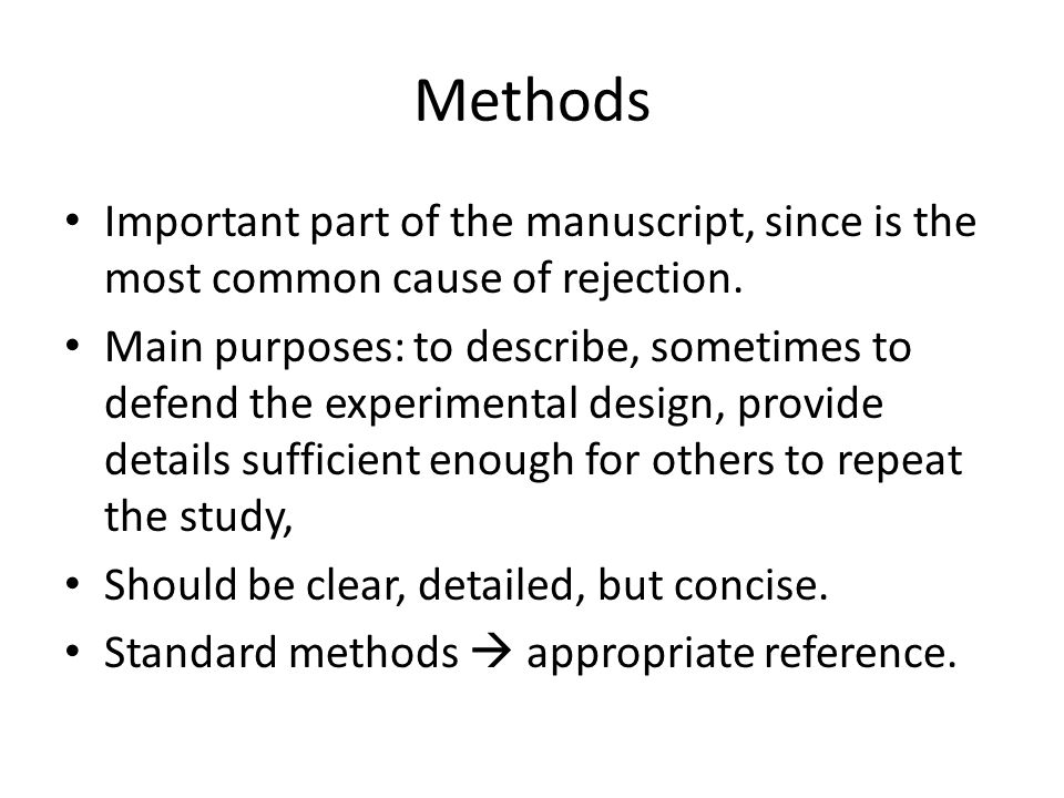 Methods Important part of the manuscript, since is the most common cause of rejection.