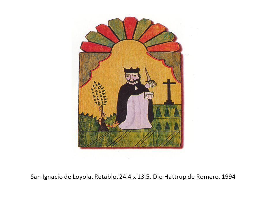 San Ignacio de Loyola. Retablo. 24.4 x 13.5. Dio Hattrup de Romero, 1994