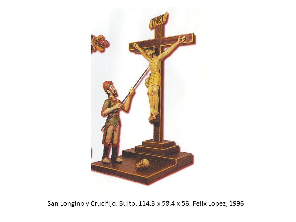 San Longino y Crucifijo. Bulto. 114.3 x 58.4 x 56. Felix Lopez, 1996