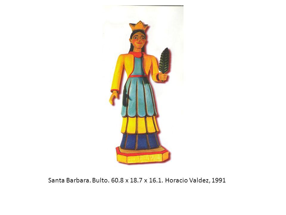 Santa Barbara. Bulto. 60.8 x 18.7 x 16.1. Horacio Valdez, 1991