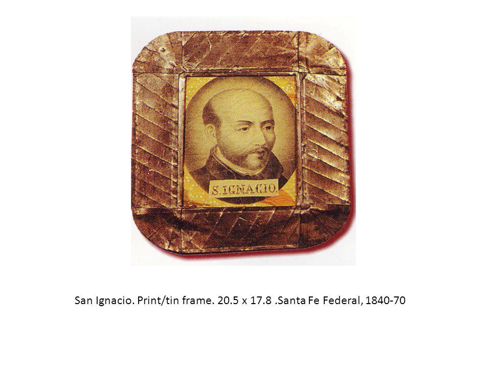 San Ignacio. Print/tin frame. 20.5 x 17.8.Santa Fe Federal, 1840-70