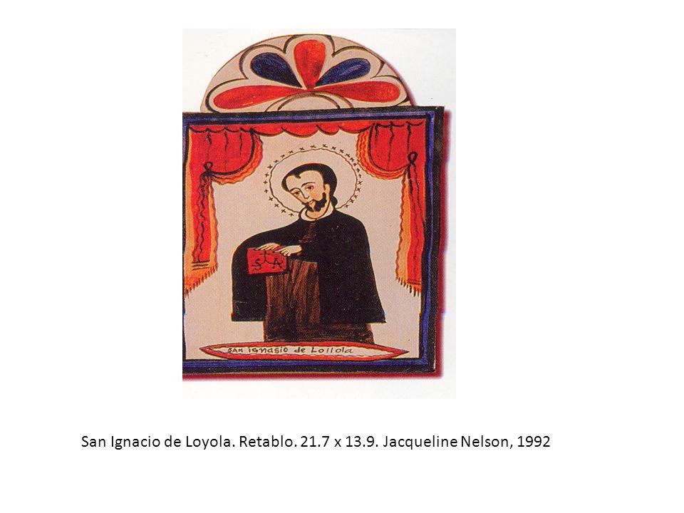 San Ignacio de Loyola. Retablo. 21.7 x 13.9. Jacqueline Nelson, 1992