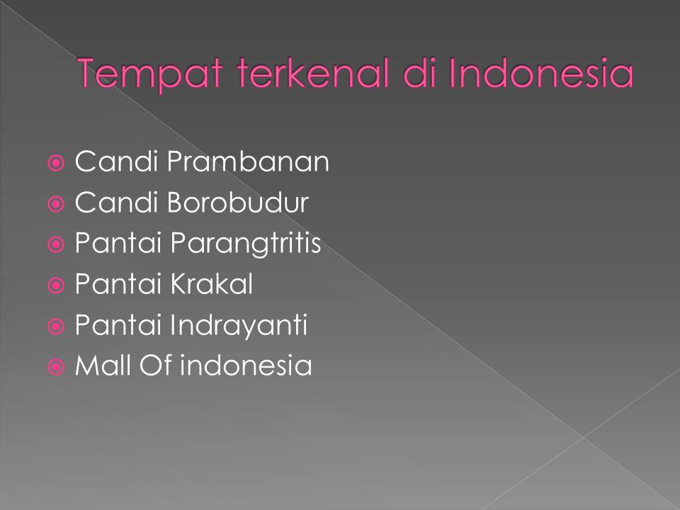  Candi Prambanan  Candi Borobudur  Pantai Parangtritis  Pantai Krakal  Pantai Indrayanti  Mall Of indonesia