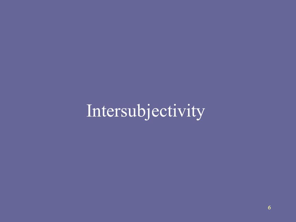 6 Intersubjectivity