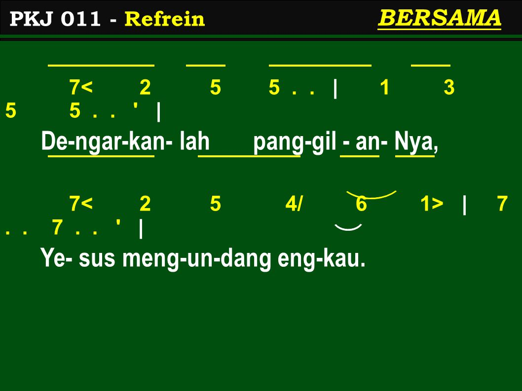 7< 2 5 5..| 1 3 5 5.. | De-ngar-kan- lah pang-gil - an- Nya, 7 | 7..