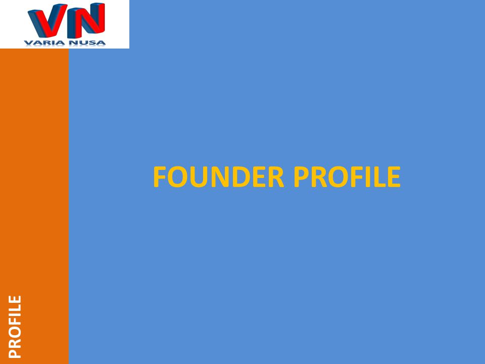 PROFILE FOUNDER PROFILE