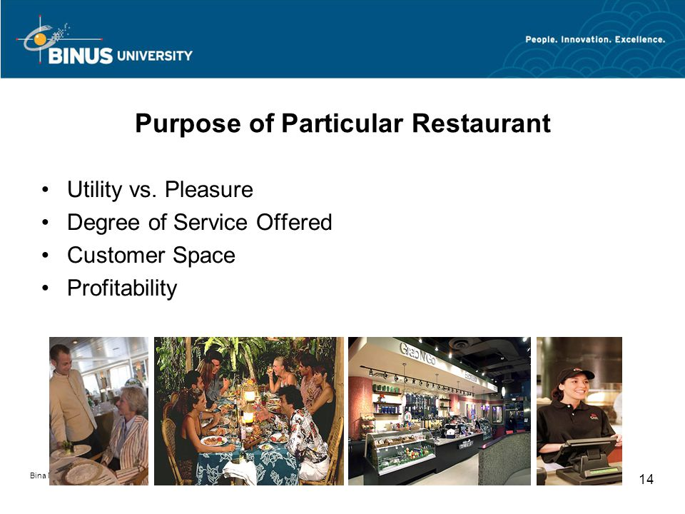 Bina Nusantara University 14 Purpose of Particular Restaurant Utility vs.