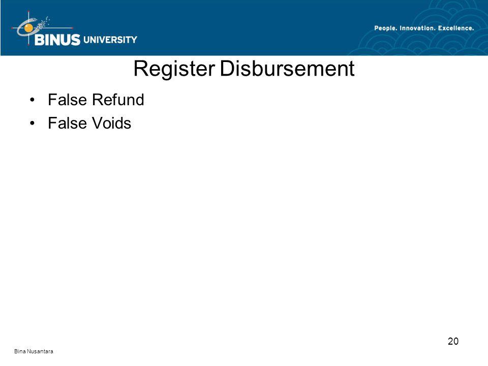 Register Disbursement False Refund False Voids 20 Bina Nusantara