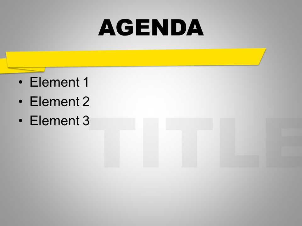 TITLE AGENDA Element 1 Element 2 Element 3