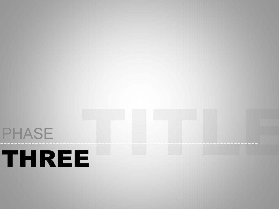 TITLE THREE PHASE