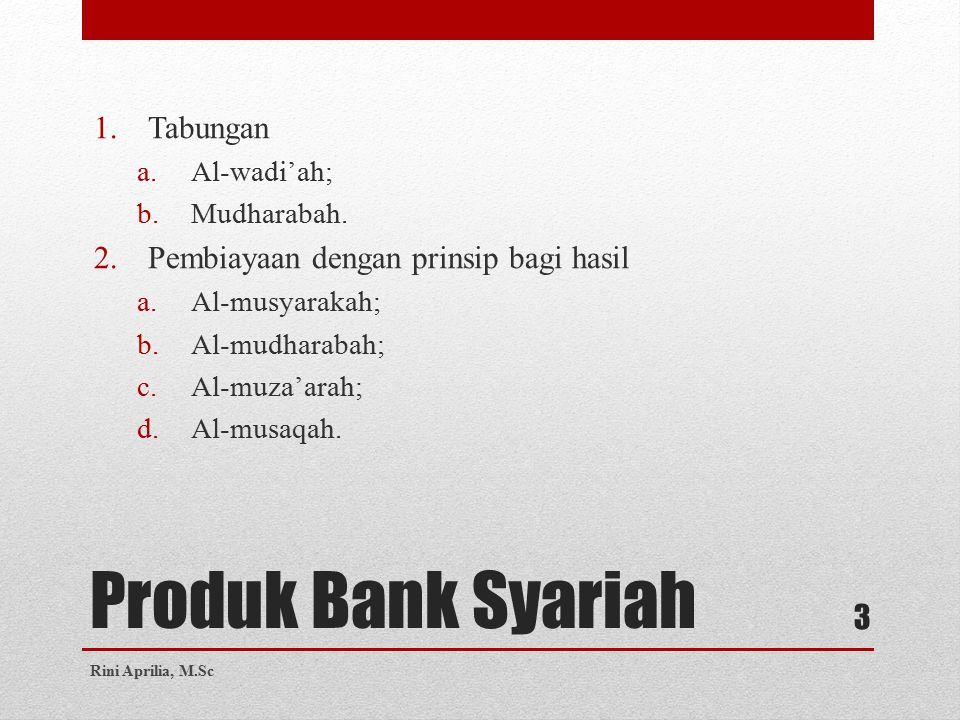 Produk Bank Syariah 1.Tabungan a.Al-wadi'ah; b.Mudharabah.
